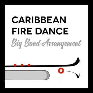 Caribbean Fire Dance arr. for Big Band