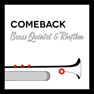 Comeback arr. for Brass Quintet & Rhythm