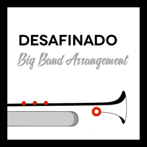Desafinado arr. for Big Band