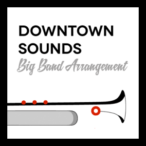 Downtown Sounds arr. for Big Band