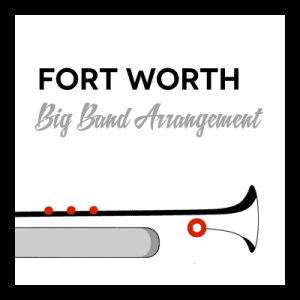 Fort Worth arr. for Big Band