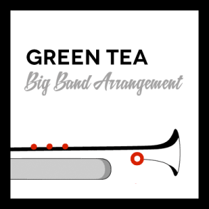 Green Tea arr. for Big Band