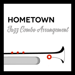 Hometown arr. for Jazz Combo