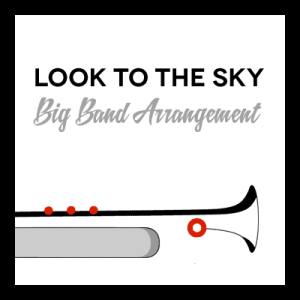 Look to the Sky arr. for Big Band