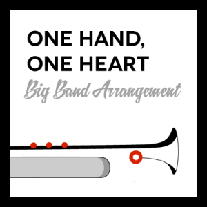 One Hand, One Heart arr. for Big Band