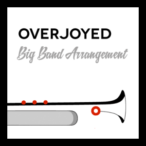 Overjoyed arr. for Big Band