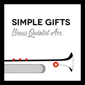 Simple Gifts arr. for Brass Quintet