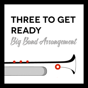 Three to Get Ready arr. for Big Band